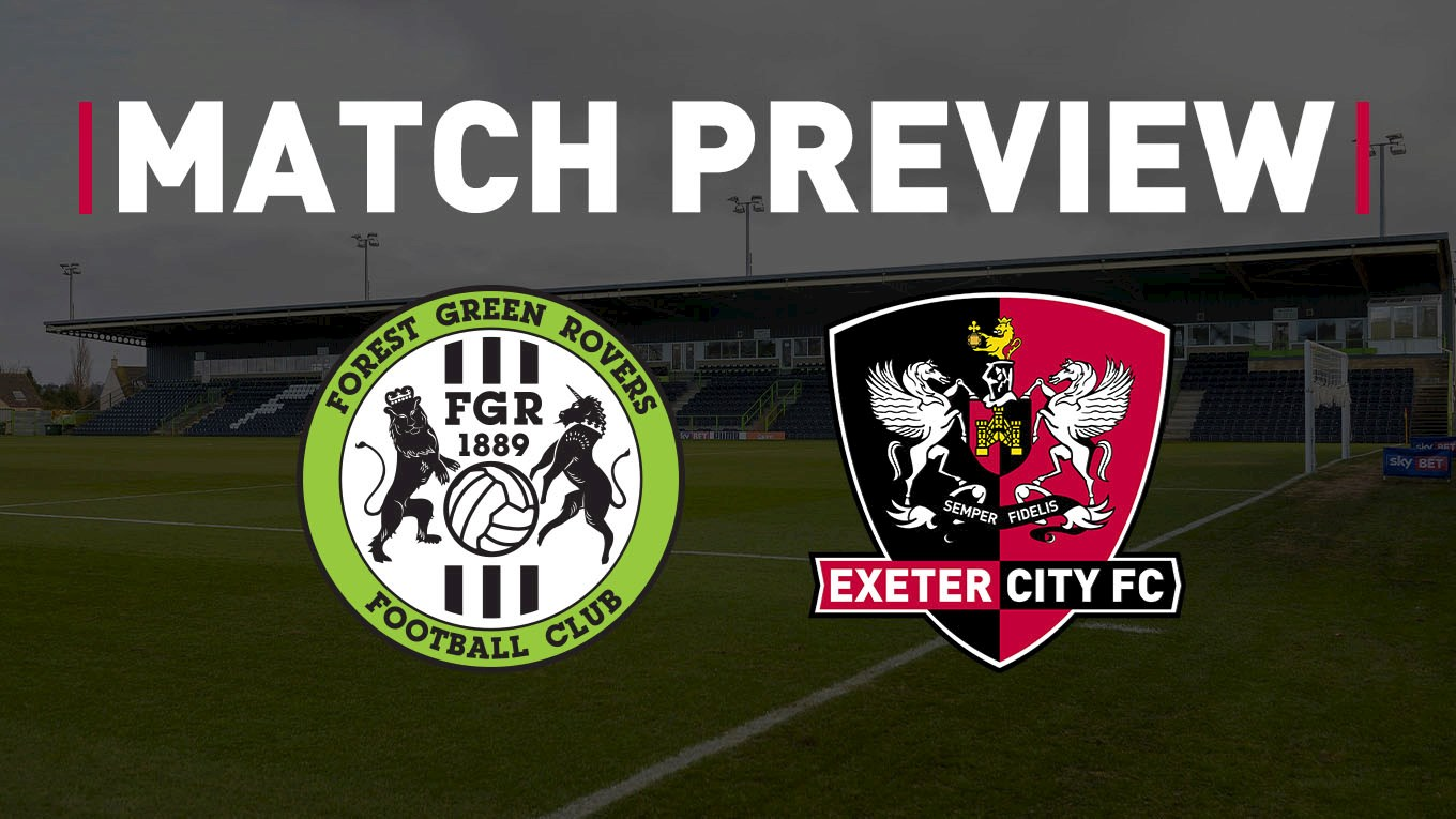 49c0e20766728 📝 Match Preview  Forest Green Rovers v City - News - Exeter City FC