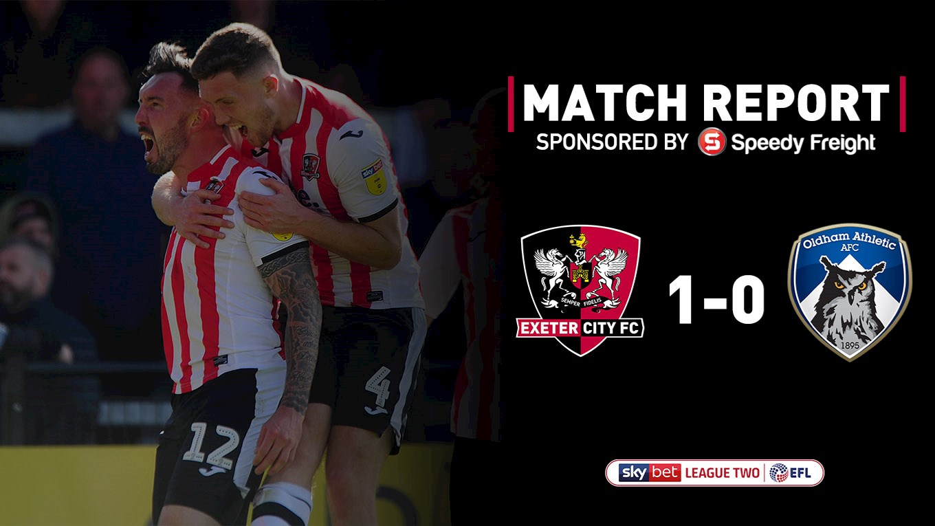 f22aa98800 📝 City 1 Oldham Athletic 0 - News - Exeter City FC